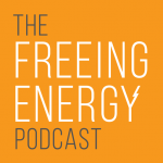 freeing energy podcast